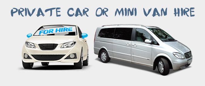 MAIN -PRIVATE CAR OR MINI VAN HIRE